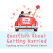 Questions_About_Getting_Married_800x600